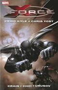 X-force By Craig Kyle &; Chris Yost: The Complete Collection Volume 1