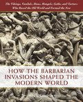 How the Barbarian Invasions Shaped the Modern World
