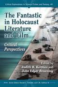The Fantastic in Holocaust Literature and Film