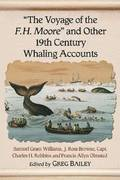The Voyage of the F.H. Moore'' and Other 19th Century Whaling Accounts