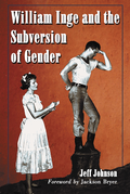 William Inge and the Subversion of Gender