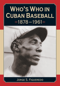 Who's Who in Cuban Baseball, 1878-1961