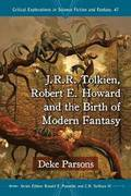 J.R.R. Tolkien, Robert Howard and the Birth of Modern Fantasy