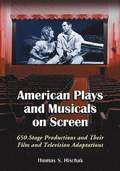 American Plays and Musicals on Screen