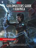 Dungeons &; Dragons Guildmasters' Guide to Ravnica (D&;d/Magic: The Gathering Adventure Book and Campaign Setting)