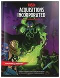 Dungeons &; Dragons Acquisitions Incorporated Hc (D&;d Campaign Accessory Hardcover Book)