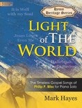 Light of the World: The Timeless Gospel Songs of Philip P. Bliss for Piano Solo