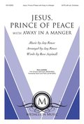 Jesus, Prince of Peace: With Away in a Manger