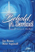 Behold, a Savior!: Songs and Stories of His Birth