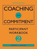 Coaching for Commitment: Coaching for Commitment Participant Workbook 2 to 2r.e.