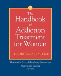 The Handbook of Addiction Treatment for Women