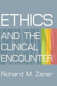 Ethics and the Clinical Encounter