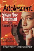 Adolescent Substance Abuse Treatment in the United States