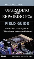 Upgrading & Repairing PCs Field Guide