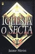 Iglesia O Secta = Church or Cult
