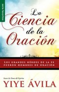 Ciencia de La Oracion, La: The Science of Prayer