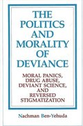 The Politics and Morality of Deviance
