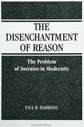 The Disenchantment of Reason