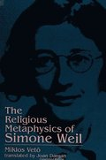 The Religious Metaphysics of Simone Weil
