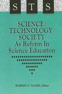 Science/Technology/Society as Reform in Science Education