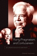 Rorty, Pragmatism, and Confucianism