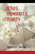 Jesus Humanity and the Trinity