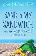 Sand in My Sandwich