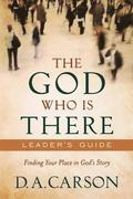 The God Who is There: Leader's Guide