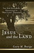 Jesus and the Land: The New Testament Challenge to 'holy Land' Theology