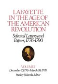 Lafayette in the Age of the American Revolution-Selected Letters and Papers, 1776-1790