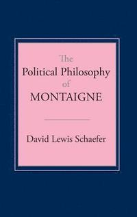 Political Philosophy Of Montaigne
