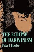The Eclipse of Darwinism