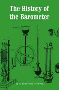 The History of the Barometer W E Knowles Middleton