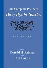 The Complete Poetry of Percy Bysshe Shelley: Volume 2
