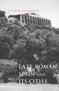 Late Roman Spain and Its Cities