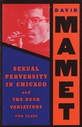 'Sexual Perversity in Chicago' and 'the Duck Variations'