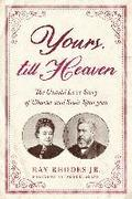 Yours, Till Heaven: The Untold Love Story of Charles and Susie Spurgeon