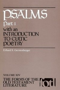 Psalms: Pt. 1 With an Introduction to Cultic Poetry