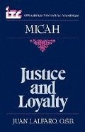 Justice and Loyalty: A Commentary on the Book of Micah