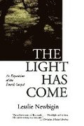 The Light Has Come: An Exposition of the Fourth Gospel