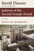 Judaism of the Second Temple Period: v. 1 Qumran and Apocalypticism