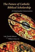 The Future of Catholic Biblical Scholarship: a Constructive Conversation