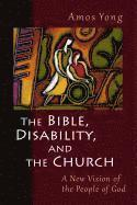Bible, Disability, and the Church