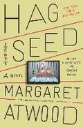 Hag-Seed: William Shakespeare's the Tempest Retold: A Novel