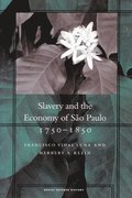 Slavery and the Economy of Sao Paulo, 1750-1850