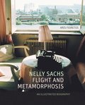 Nelly Sachs, Flight and Metamorphosis