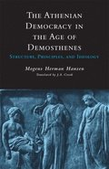 The Athenian Democracy in the Age of Demosthenes