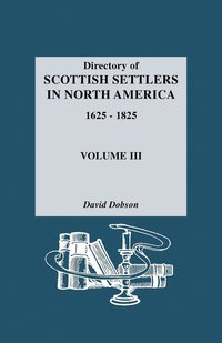 Directory of Scottish Settlers in North America, 1625-1825