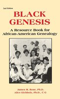 Black Genesis: A Resource Book for African-American Genealogy