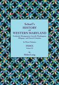 History of Western Maryland, Being a History of Frederick, Montgomery, Carroll, Washington, Allegany, and Garrett Counties. In Three Volumes. Volume III
